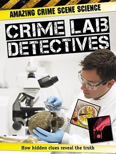 9781445103877: Crime Lab Detectives (Amazing Crime Scene Science)
