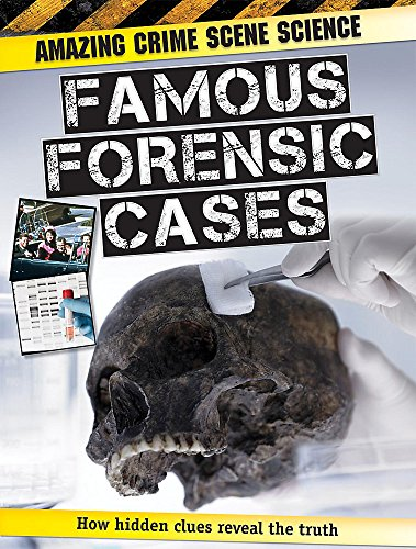 9781445103884: Famous Forensic Cases (Amazing Crime Scene Science)
