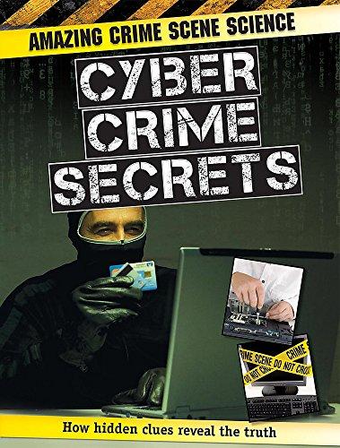 9781445103891: Amazing Crime Scene Science: Cyber Crime Secrets