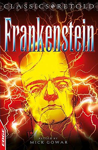 EDGE - Classics Retold: Frankenstein: Mick Gowar