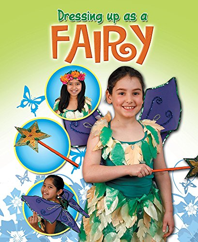 9781445104973: Dressing Up. Fairy (Dressing Up As a...)