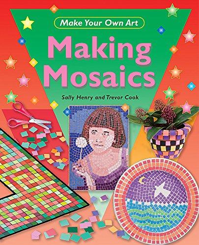 9781445105284: Making Mosaics (Make Your Own Art)