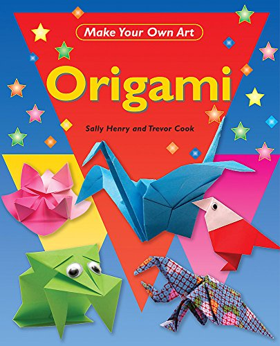 9781445105307: Origami (Make Your Own Art)
