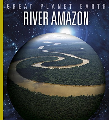 9781445105895: River Amazon (Great Planet Earth)