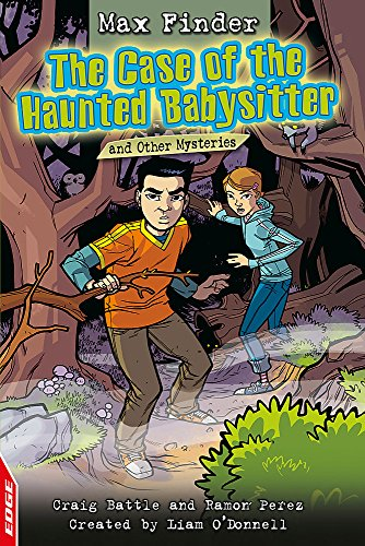 9781445106069: The Case of the Haunted Babysitter and Other Mysteries. by Craig Battle, Ramon Perez (EDGE: Max Finder)
