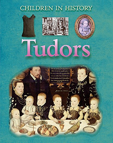 9781445106199: Tudors (Children in History)