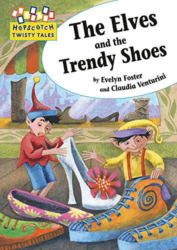9781445106724: Hopscotch Twisty Tales: The Elves and the Trendy Shoes