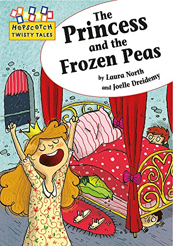 9781445106755: The Princess and the Frozen Peas (Hopscotch Twisty Tales)