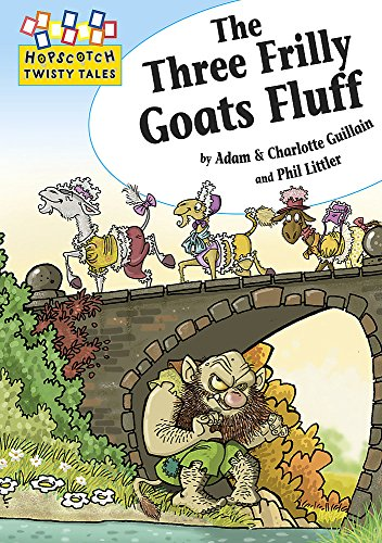 9781445106779: Hopscotch Twisty Tales: The Three Frilly Goats Fluff