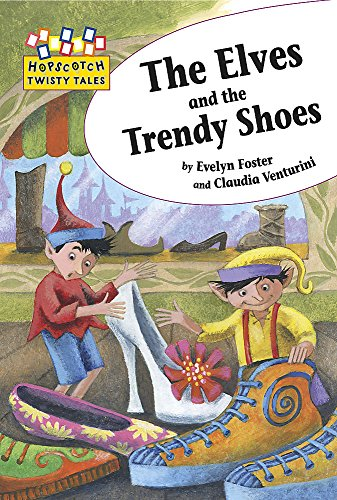 9781445106786: Hopscotch Twisty Tales: The Elves and the Trendy Shoes