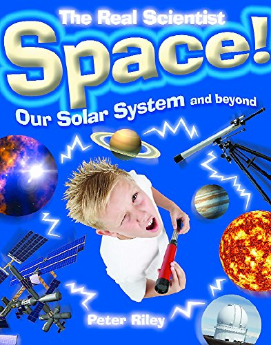 9781445107295: Space-Our Solar System and Beyond (The Real Scientist)