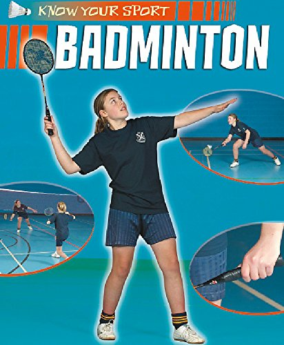 9781445108018: Badminton (Know Your Sport)