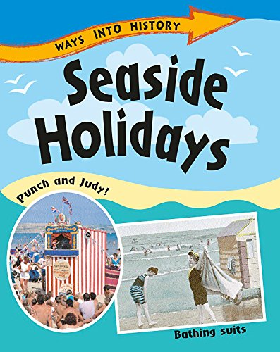 9781445109640: Seaside Holidays (Ways Into History)