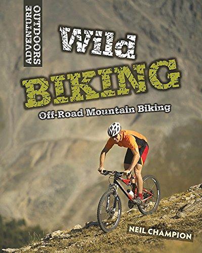 9781445109688: Wild Biking: Off-Road Mountain Biking (Adventure Outdoors)