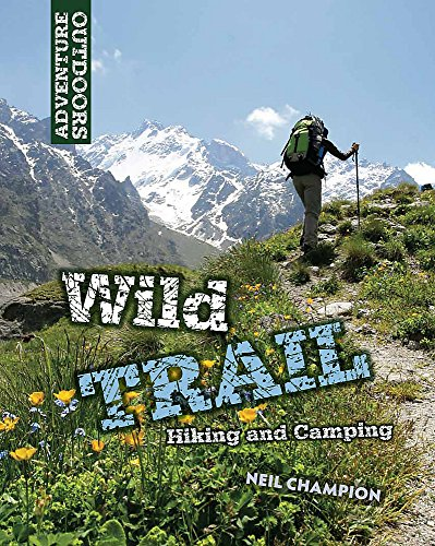 9781445109701: Wild Trail: Hiking and Camping (Adventure Outdoors)