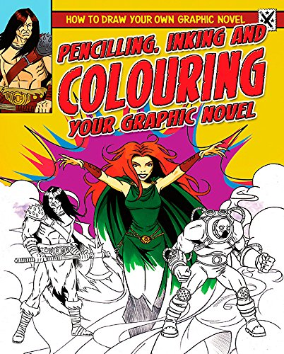 How To Draw Your Own Graphic Novel: Pencilling, Inking and Colouring Your Graphic Novel: Lee, Frank