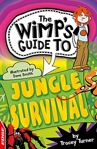 EDGE : The Wimp's Guide: Jungle Survival (EDGE : The Wimp's Guide to): Turner, Tracey