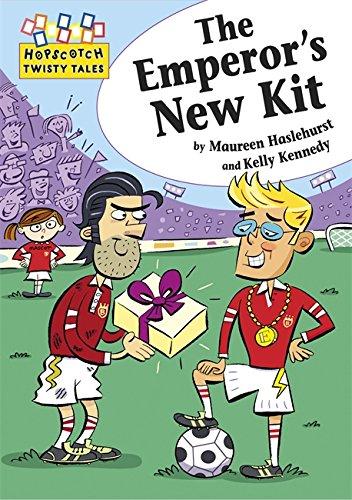 The Emperor's New Kit (Hopscotch Twisty Tales): Haselhurst, Maureen