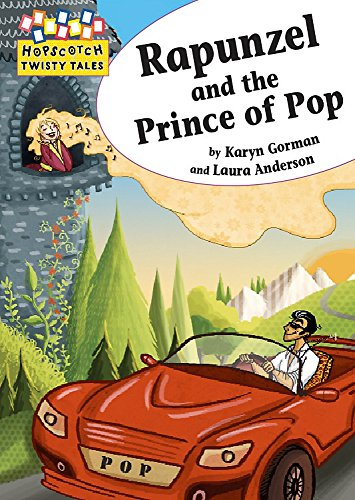 Hopscotch Twisty Tales: Rapunzel and the Prince of Pop: Gorman, Karyn