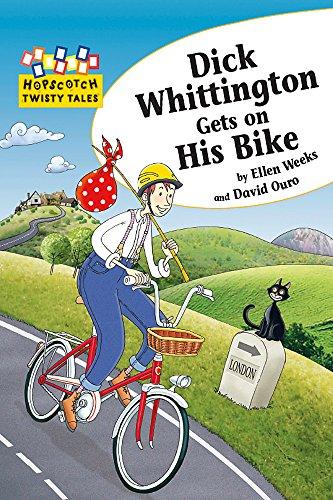 Hopscotch Twisty Tales: Dick Whittington Gets On His Bike: Weeks, Ellen