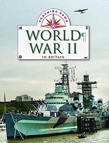 Tracking Down: World War II in Britain: Gogerly, Liz