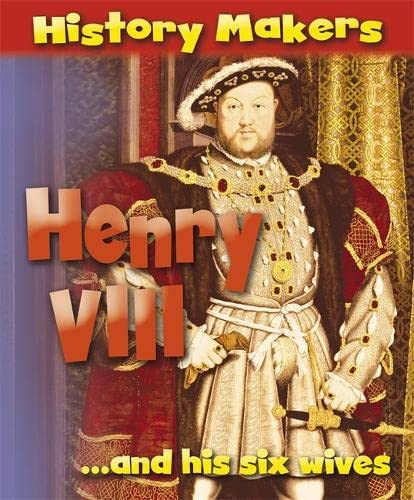 History Makers: Henry VIII: Ridley, Sarah