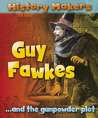 9781445117928: Guy Fawkes (History Makers)