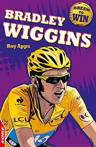 Bradley Wiggins (EDGE - Dream to Win): Apps, Roy