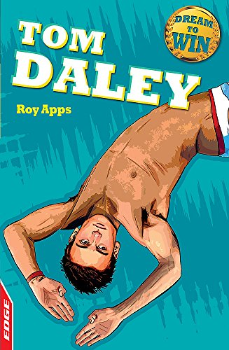 Tom Daley (Dream to Win) (9781445118345) by Roy Apps