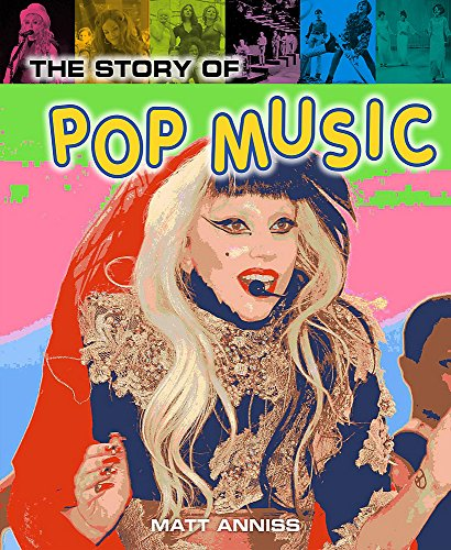 Pop Histories: The Story of Pop Music: Anniss, Matt