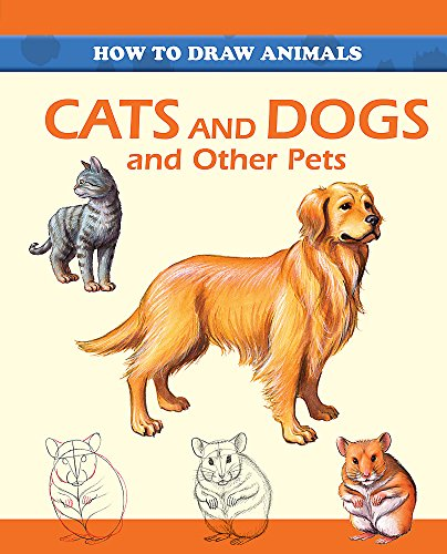 9781445118758: Cats and Dogs and Other Pets (How to Draw Animals)