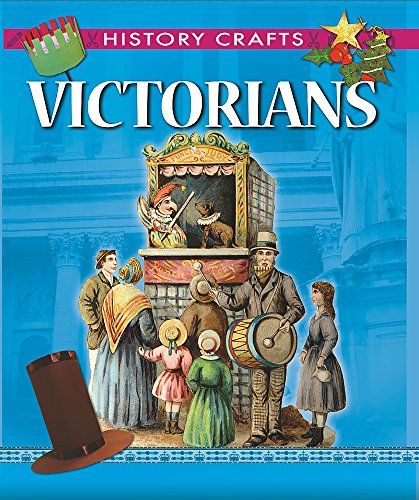 9781445118857: Victorians (History Crafts)