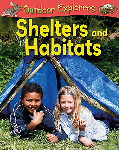 Shelters and Habitats (Outdoor Explorers): Green, Sandy