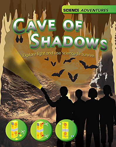 9781445123028: The Cave of Shadows - Explore Light and Use Science to Survive (Science Adventures)