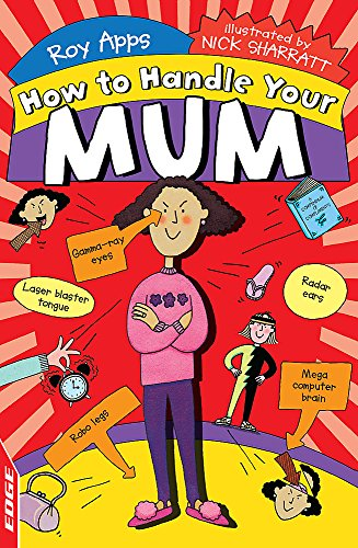 Your Mum (Edge: How to Handle) (9781445123936) by Roy Apps