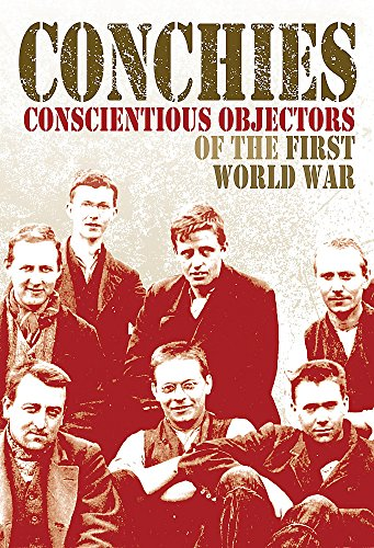 9781445126401: Conchies: Conscientious Objectors of the First World War (One Shot)