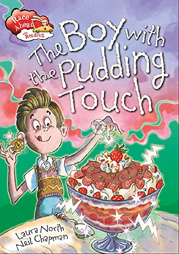 Race Ahead With Reading: The Boy with the Pudding Touch: North, Laura