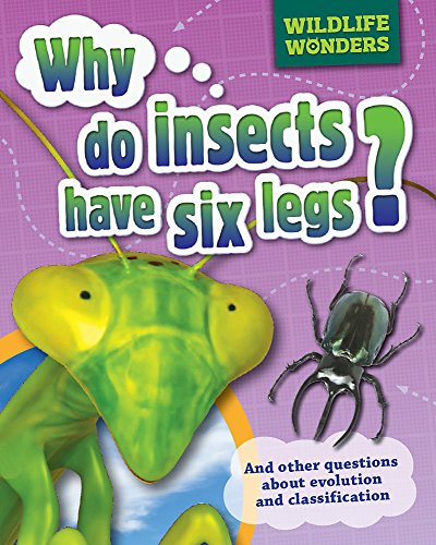9781445128061: Why Do Insects Have Six Legs? (WIldlife Wonders)