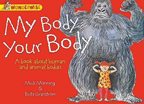 9781445128801: My Body, Your Body: A book about human and animal bodies (Wonderwise)