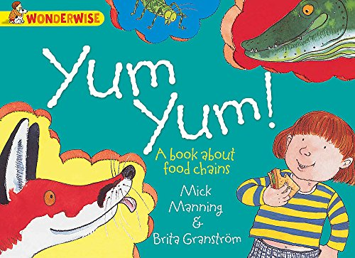 9781445128986: Yum Yum: A Book about Food Chains (Wonderwise)
