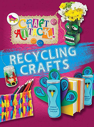 Craft Attack: Recycling Crafts: Lim, Annalees