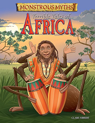 Monstrous Myths: Terrible Tales of Africa: Hibbert, Clare