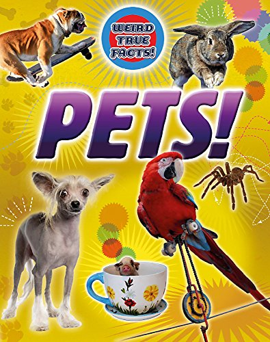 Pets! (Weird True Facts): Butterfield, Moira