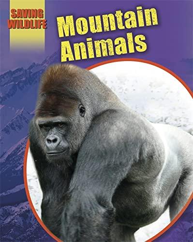 Saving Wildlife: Mountain Animals: Newland, Sonya