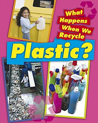 9781445130316: What Happens When We Recycle: Plastic