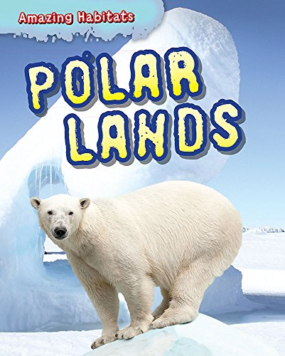 9781445132082: Amazing Habitats: Polar Lands