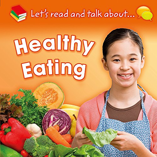 9781445132099: Healthy Eating (Let's Read and Talk about)