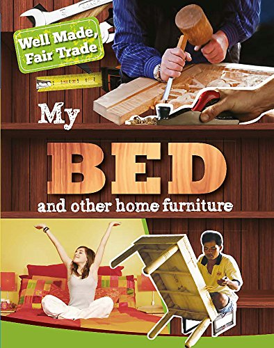 My Bed and Other Home Essentials (Well Made, Fair Trade): Greathead, Helen