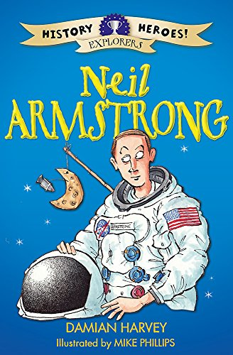 History Heroes: Neil Armstrong: Harvey, Damian