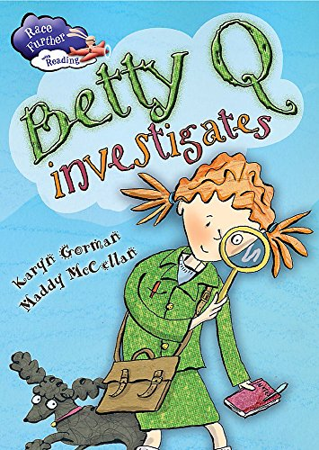9781445133621: Betty Q Investigates (Race Further with Reading)